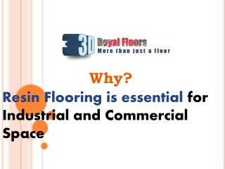 Resin Flooring is essential for Industrial and Commercial Sp