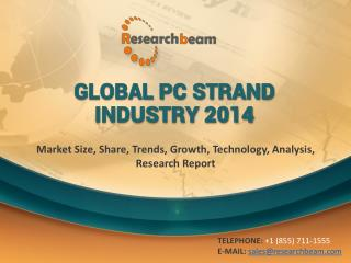 Global PC Strand Industry 2014: Market Size, Share, Trends