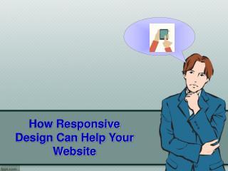 How Responsive Design Can Help your Website – Techno Infonet