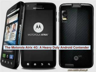 The Motorola Atrix 4G A Heavy Duty Android Contender