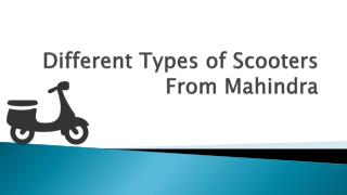 Different Types of Scooters From Mahindra