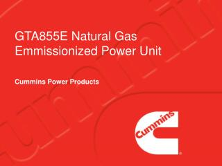 GTA855E Natural Gas Emmissionized Power Unit