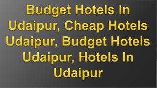Budget Hotels In Udaipur, Cheap Hotels Udaipur, Budget Hotel