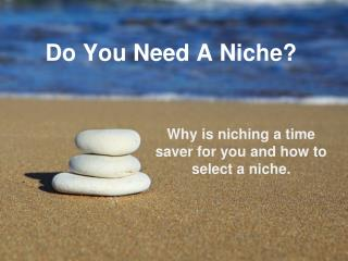 Do you need a niche