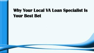 Why Your Local VA Loan Specialist Is Your Best Bet