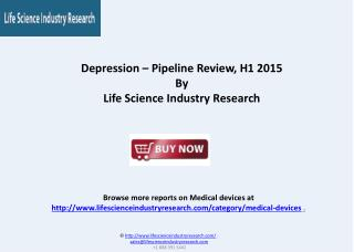 Depression Therapeutic Pipeline Review, H1 2015