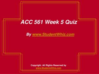 ACC 561 Week 5 knowledge check Assignment