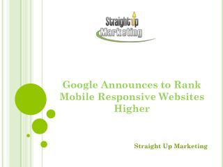 Google Announces to Rank Mobile Responsive Websites Higher