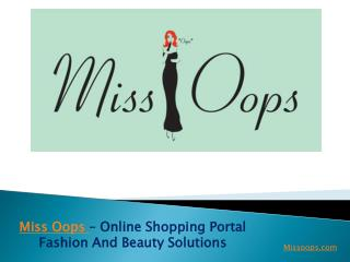 MissOops - Fashion and Beauty Solutions