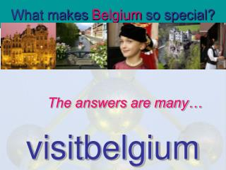 What makes  Belgium  so special?