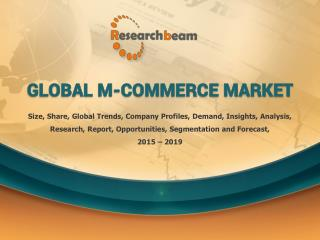 Global M-Commerce Market Demand, Segmentation