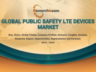 Global Public Safety LTE Devices Market 2015-2019 Trends