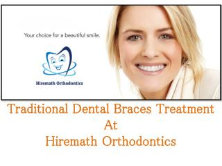 Traditional Dental Braces Treatment At Hiremath Orthodontics