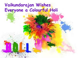 Vaikundarajan Wishes Everyone A Colourful Holi