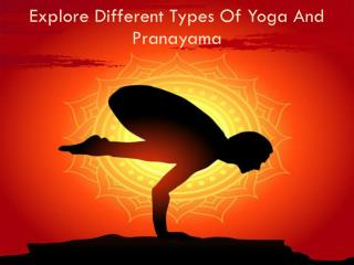 Browse Various Types of Yoga and Pranayama