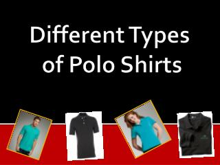 Different Types of Polo Shirts - FaveurINK