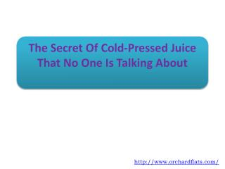 The Secret Of Cold-Pressed Juice That No One Is Talking Abou