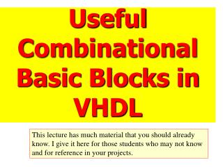 Useful Combinational Basic Blocks in VHDL