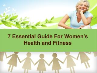 7 Essential Guide For Women's Health and Fitness