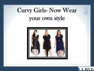 Curvy Girls- Now Wear your own style