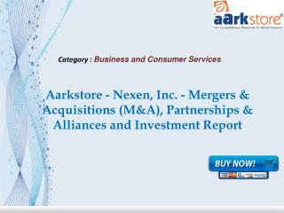Aarkstore - Nexen, Inc. - Mergers & Acquisitions (M&A)