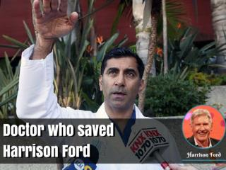 Doctor who saved Harrison Ford