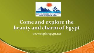 Come and explore the beauty and charm of Egypt
