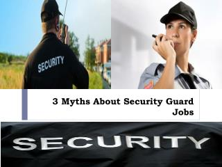 3 Myths About Security Guard Jobs
