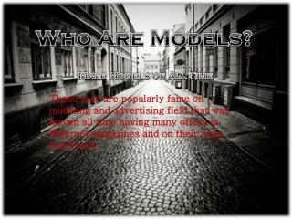 Who are Models?