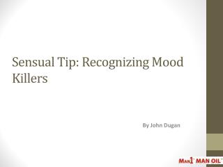 Sensual Tip - Recognizing Mood Killers