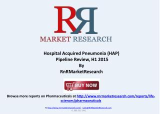 Hospital Acquired Pneumonia Pipeline Review, H1 2015