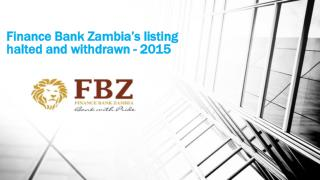 Finance Bank Zambia's listing halted and withdrawn- 2015