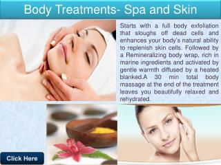 Body Treatments- Spa and Skin