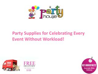 Party Supplies for Celebrating Every Event Without Workload