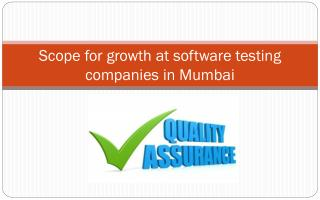 Scope for growth at software testing companies in Mumbai