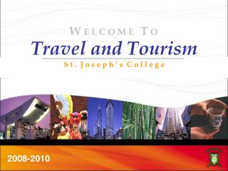 Travel and Tourism S t .  J o s e p h ' s  C o l l e g e