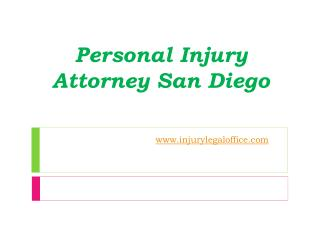 Personal Injury Attorney San Diego - www.injurylegaloffice.c