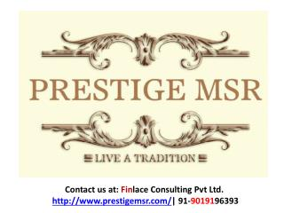 Prestige MSR, Pre Launch Mathikere, Bangalore