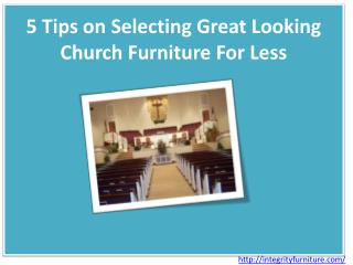 5 Tips on Selecting Great Looking Church Furniture For Less