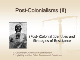 Post-Colonialisms (II)