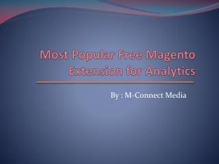 Top Rated Free Magento Extension for Web Analytics