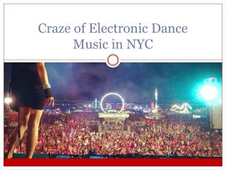 Craze of Electronic Dance Music in NYC