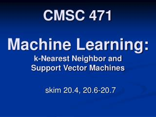 Machine Learning: k-Nearest Neighbor and Support Vector Machines