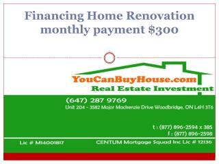 Financing Home Renovation monthly payment $300
