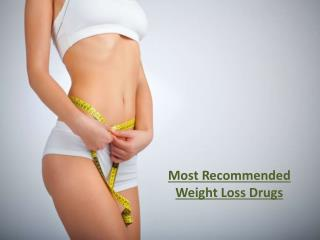 Most Recommended Weight Loss Drugs