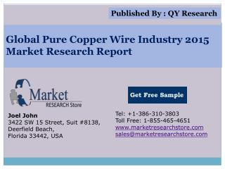 Global Pure Copper Wire Industry 2015 Market Analysis Survey