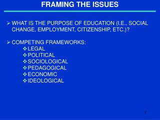 FRAMING THE ISSUES