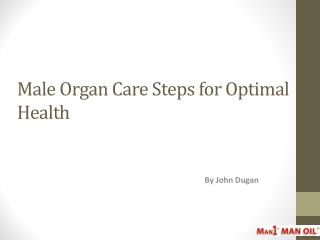 Male Organ Care Steps for Optimal Health