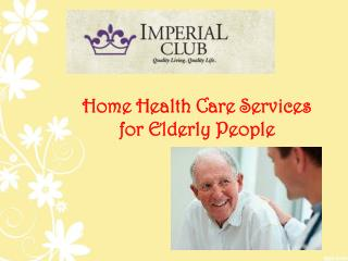 Home Health Care Services for Elderly People
