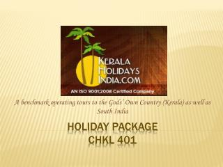 Kerela Holidays India: Package CHKL 401
